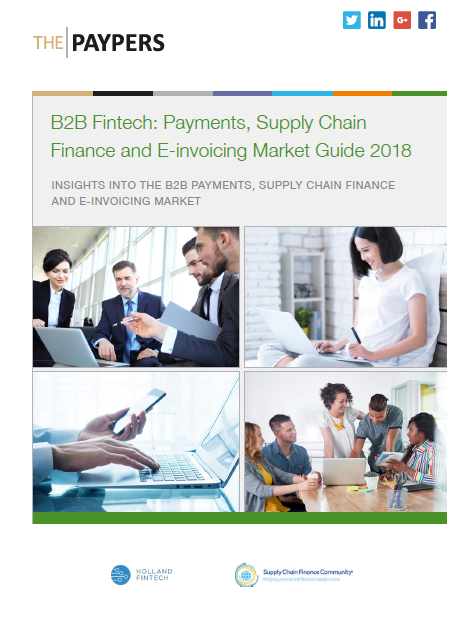 The Paypers releases B2B Fintech: Payments, Supply Chain Finance & E-invoicing Guide 2018 - SPA Editorial Partner
